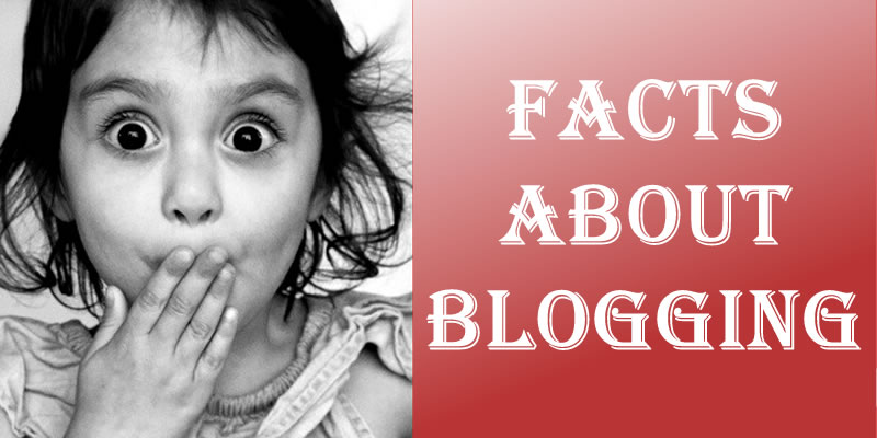 Facts about blogging