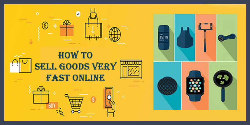 Sell Goods Fast Online